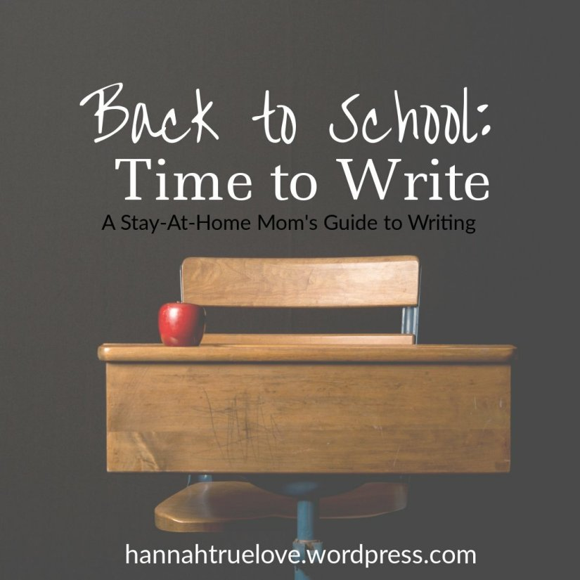 Back to School: Time to Write, a stay-at-home parent's guide to writing
