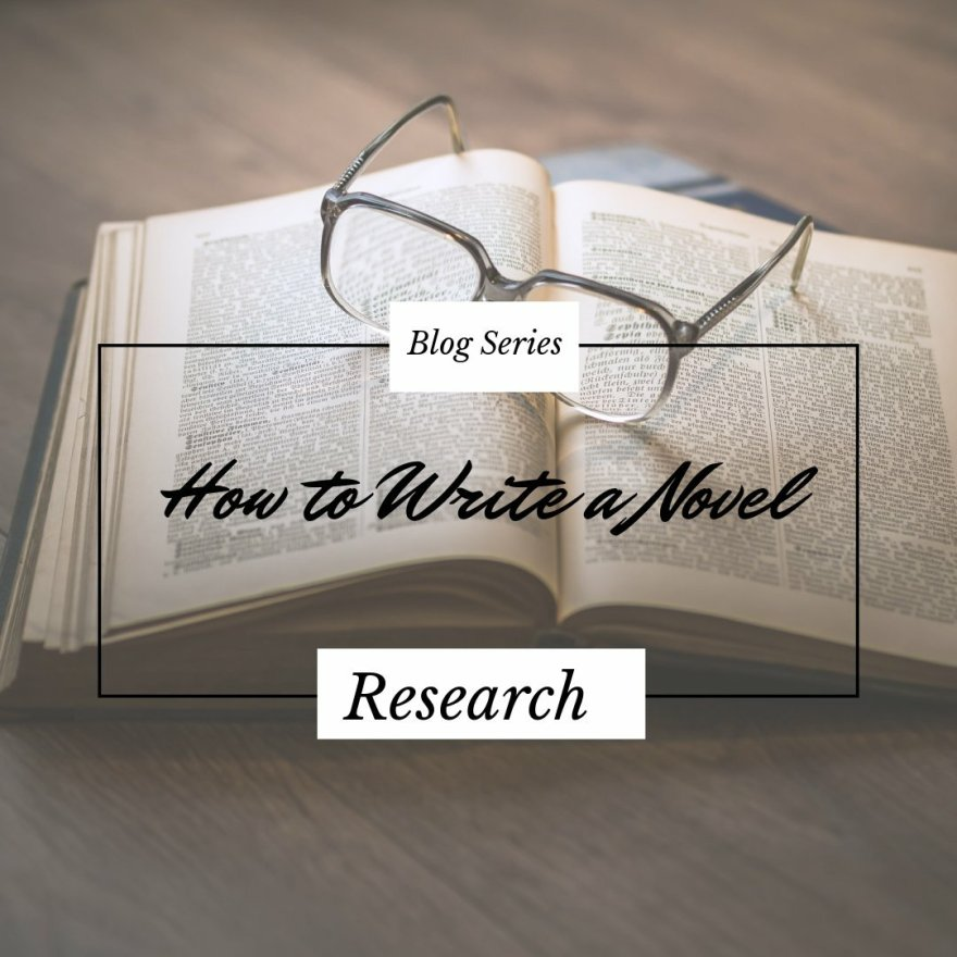 How to research your novel- How To Write A Novel Blog series
