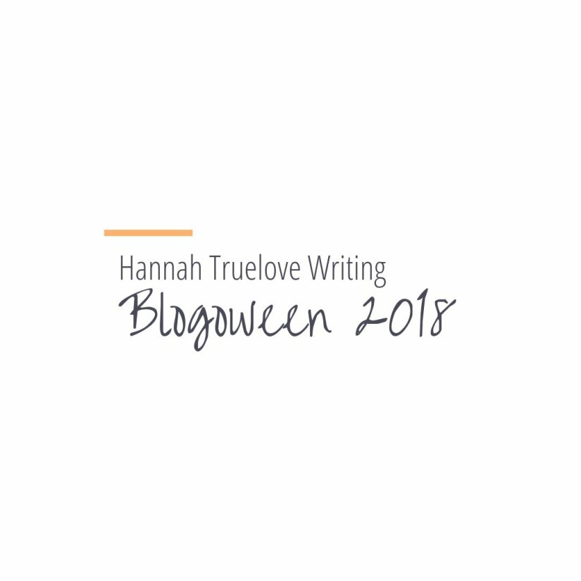 Hannah Truelove Writing Blogoween 2018