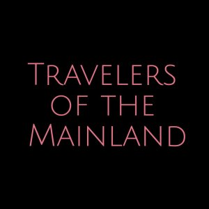 More on my upcoming Travelers of teh Mainland series