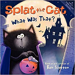 10 Adorable Halloween Picture Books: Splat the Cat: What Was That?